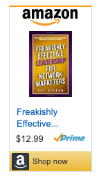 Freakishly Effective Leadership for Network Marketers: How to Reduce Frustration, Drive Massive Duplication and Become a Leader Worth Following - Ray Higdon
